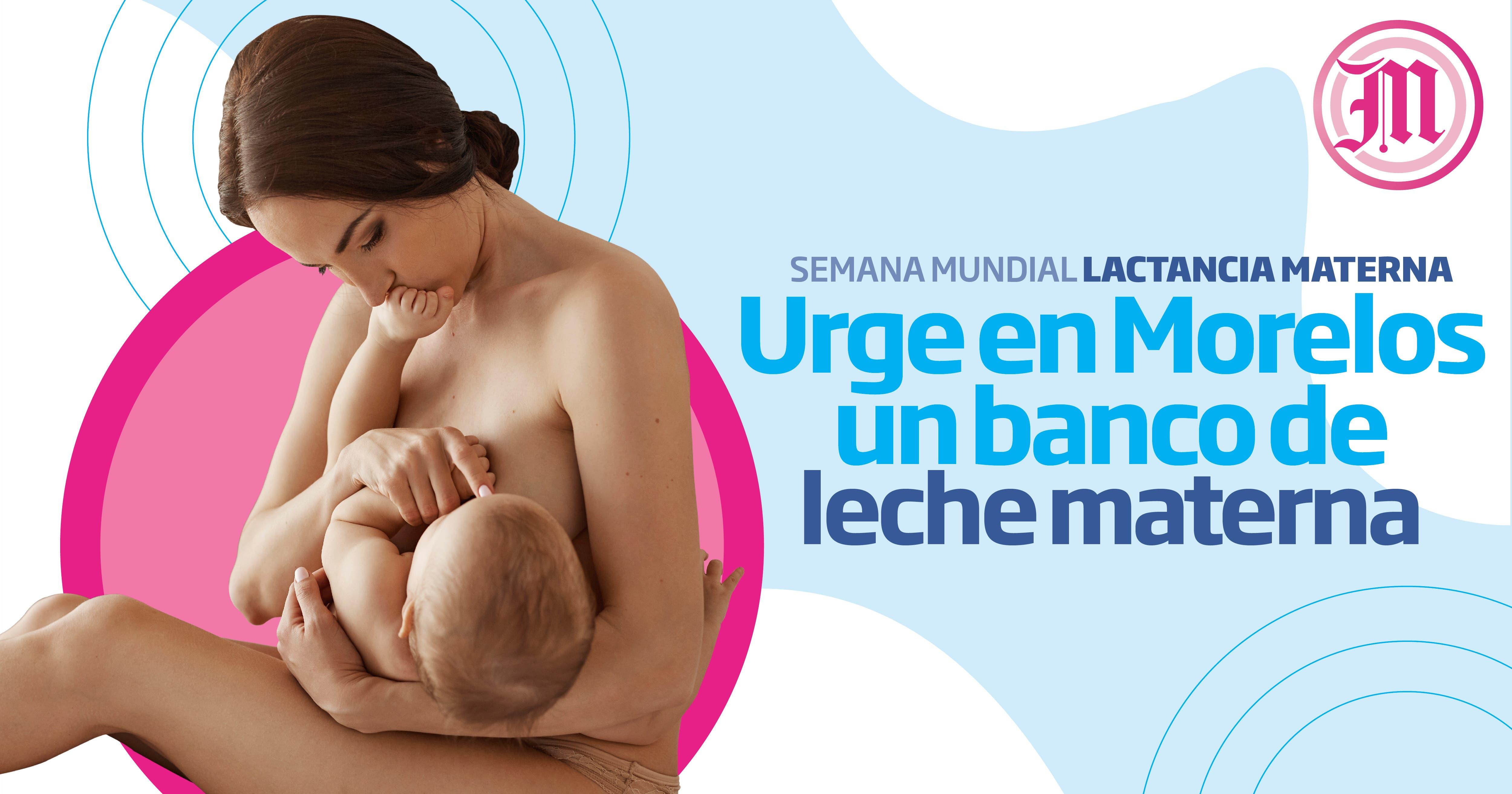 Morelos es una de las entidades que no cuenta con un Banco de Leche Materna