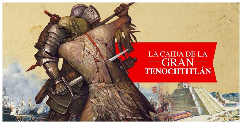 El 13 de agosto de 1521, fue caída de Tenochtitlan