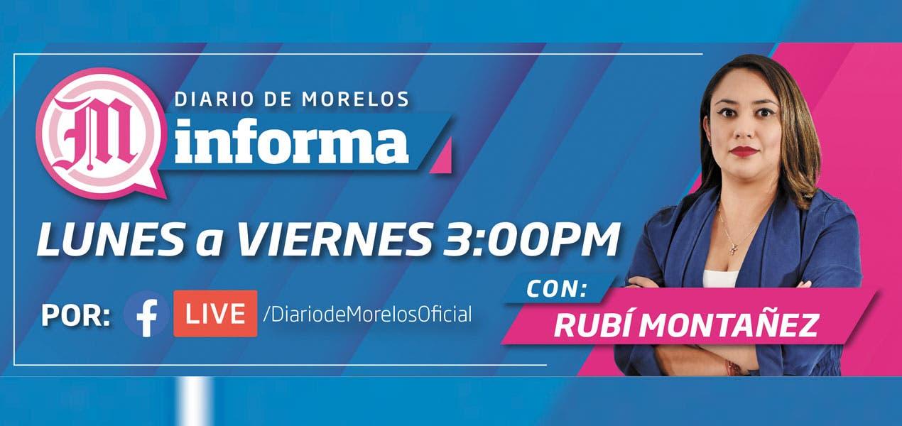 DIARIO DE MORELOS INFORMA CON RUBI MONTAÑEZ A LAS 15:00 H | 11 JUNIO 2021