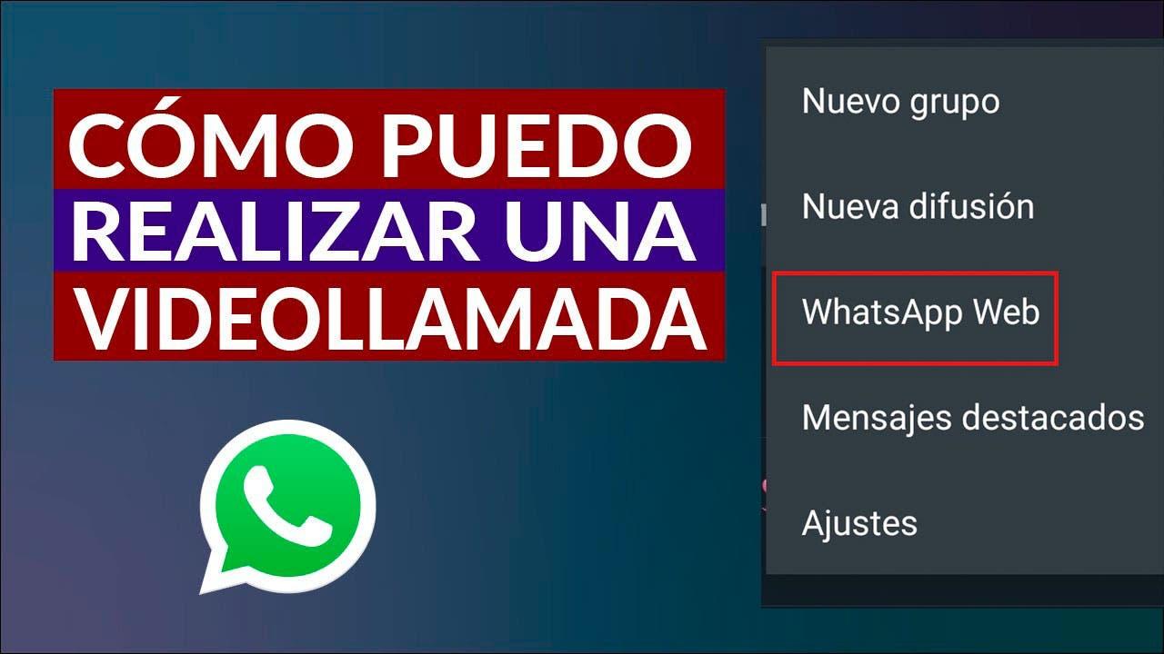 Cómo hacer Videollamadas en WhatsApp Web - Así funcionan
