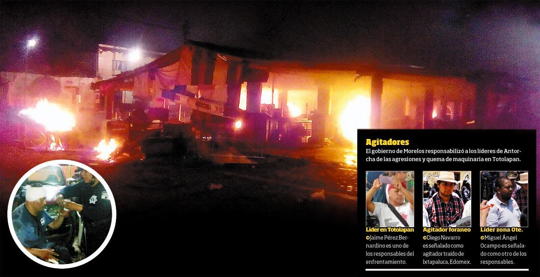 El gobierno de Morelos responsabilizó a los líderes de Antorcha de las agresiones y quema de maquinaria en Totolapan