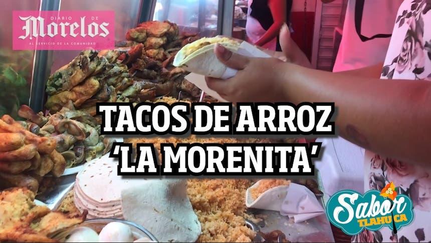 TACOS DE ARROZ 'LA MORENITA' DE CUAUTLA MORELOS