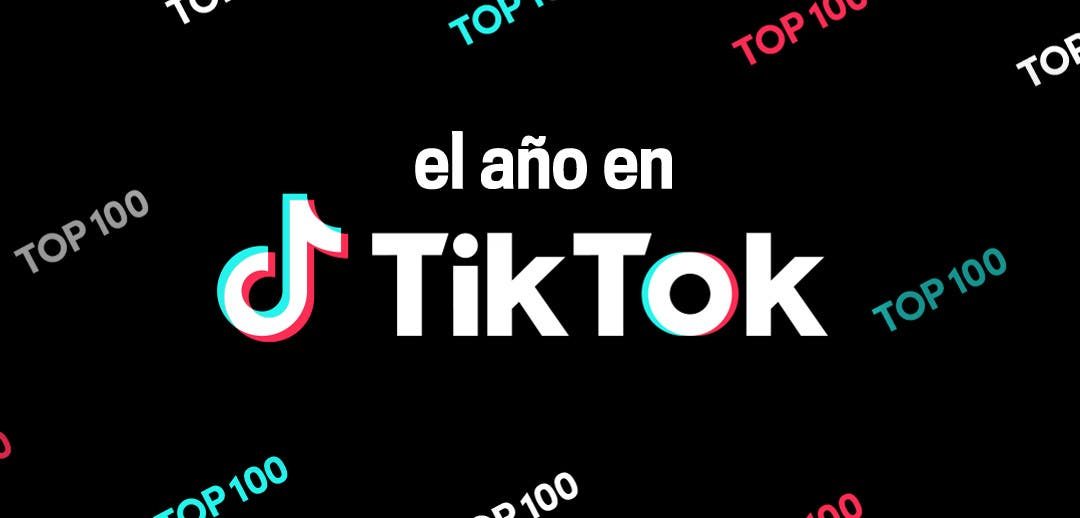El año en TikTok : Top 100 - [ Year on TikTok ]