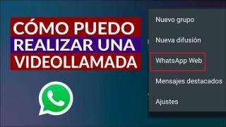 Cómo hacer Videollamadas en WhatsApp Web - Así funcionan 2