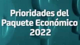 Prioridades del paquete económico 2022